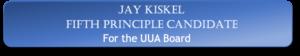 Jay Kiskel Fifth Principle Candidate